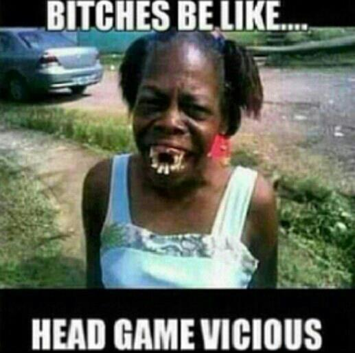 Iamcheekstackhoe On Twitter Her Head Game Vicious Doe Lol Http