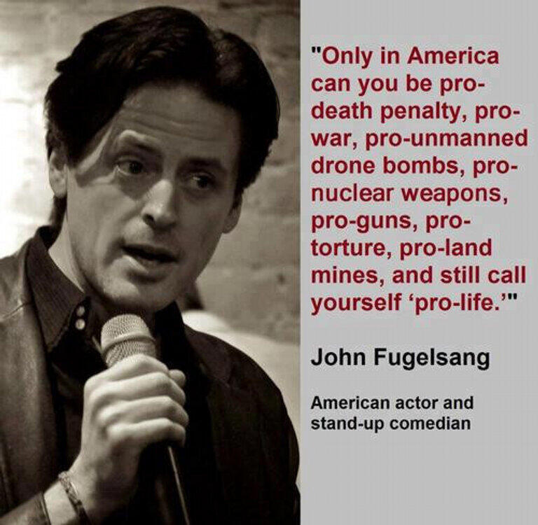 Twitter / JohnFugelsang: Only in USA can u be Pro-Death ...