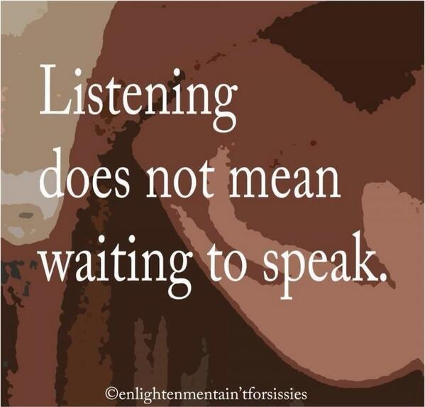 Twitter / JoyAndLife: Listening does not mean waiting ...