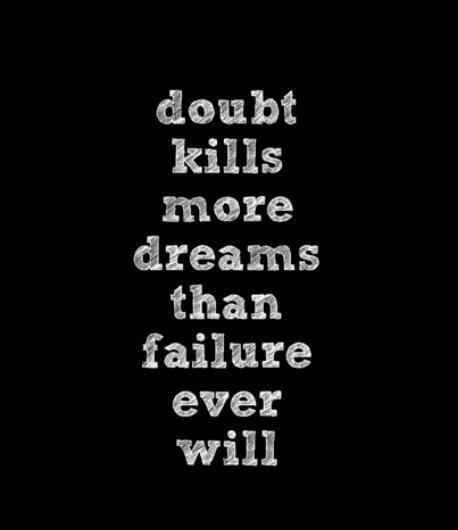 Twitter / JoyAndLife: Doubt kills more dreams than ...