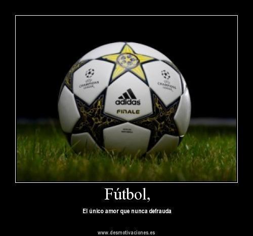 """Desmotivación Fútbol on Twitter: """"El fútbol es el único amor que ..."""
