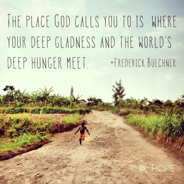 """Mission Trip Quotes: HOPE International On Twitter: """"The Place God Calls You To"""