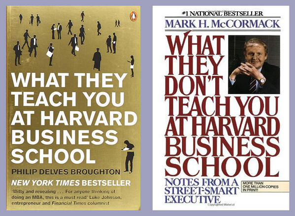 """What they teach you at Harvard Business School"" + ""What they don't teach you at Harvard Business School"""