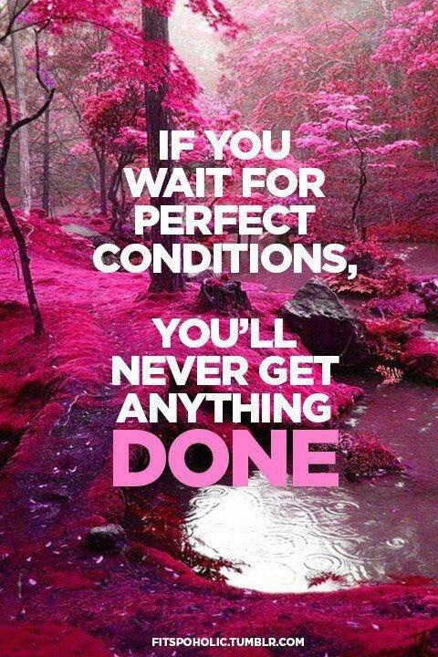 Twitter / JennyDeVaughn: If you wait for perfect ...