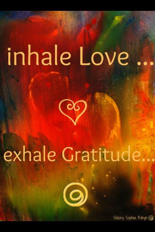 Twitter / AdvocateSpeaks1: Inhale Love. Exhale Gratitude. ...