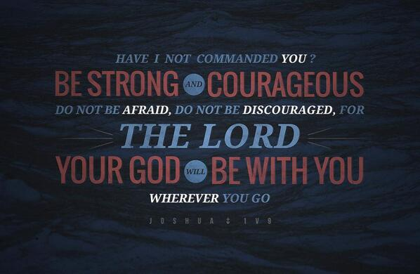 … Be strong and courageous. Do not be afraid; do not be discouraged, for the Lord your God will be with you where... http://t.co/maT9zzcJLo