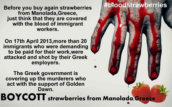 Boycot #manolada 's #bloodystrawberries. In #Greece immigrant workers demanding 6 months wages were shot there today. pic.twitter.com/9qHTqF7oiM