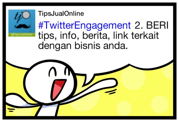 #TwitterEngagement 2. BERI tips, info, berita, link terkait dengan bisnis anda.