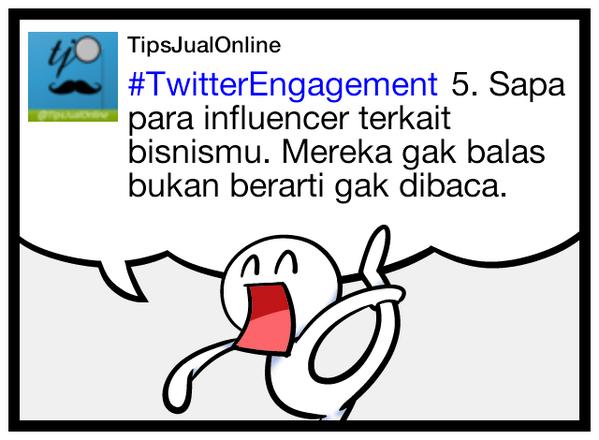 #TwitterEngagement 5. Sapa para influencer terkait bisnismu. Mereka gak balas bukan berarti gak dibaca.
