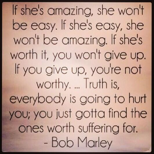 Bob Marley Words To Live By If She39s Amazing She Won39t Be