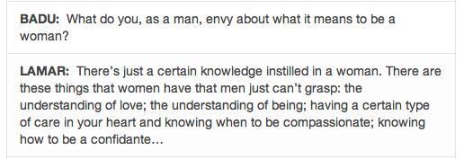 Hes woke. RT @xoParissia love this ! @fatbellybella @kendricklamar #quote #men #women #love #interview http://t.co/nJtaxqPtgM