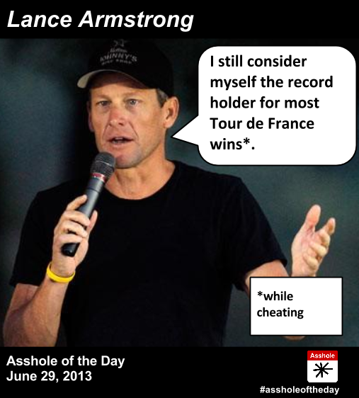 Right. lance armstrong ass hole are mistaken