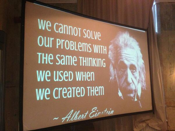 'We cannot solve our problems with the same thinking we used when we created them' #systemssalon pic.twitter.com/mGdB8bLnq9