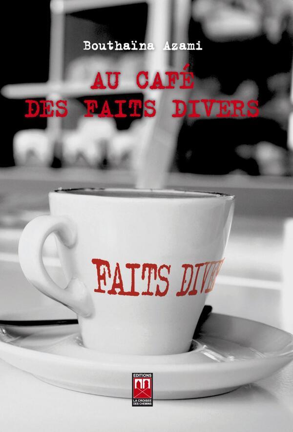 """Résultat de recherche d'images pour """"Au café des faits divers (La Croisée des Chemins, Casablanca, 2013)"""""""