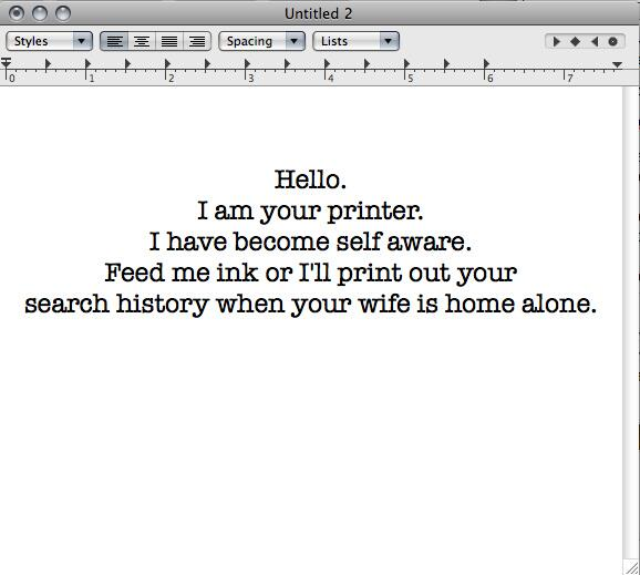 """@amyengineer: RT @shariv67: neighbor has unsecured, wireless printer. I sent this document to it. http://t.co/lvD0pG9yNL <hilarious! <LOL"