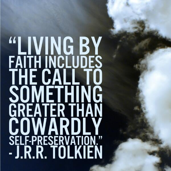 "Tolkien Quotes: J. R. R. Tolkien On Twitter: ""Living By Faith Includes The"