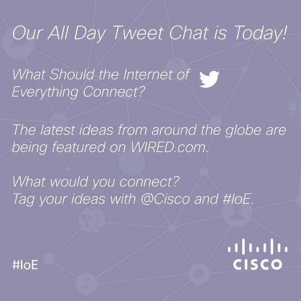 All Day Tweet Chat today with @Cisco: What Should the Internet of Everything Connect? http://cs.co/6016Ze8q  #IoE http://pic.twitter.com/e1Zz1KXCOu