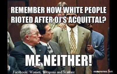 """@LaydiHD: Remember how white people rioted after OJ's acquittal? #Zimmerman #tcot pic.twitter.com/AwKxR25KGY"" lol sooo true!!"