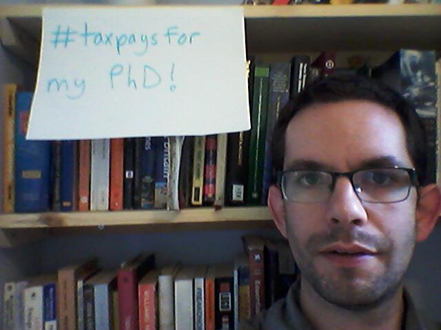 #taxpaysfor my PhD