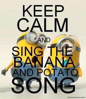 Nice U0027u0027@TalkingMinions KEEP CALM And SING THE BANANA AND POTATO SONG.  Bananaaaaaaahhhh! Pic.twitter.com/87GM25VVLWpic.twitter.com/txv59bhpge