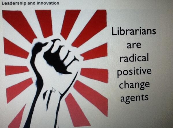"""Librarians are radical positive change agents!"" #quote from @rdlankes for #newlib #week2 of #MOOC > Inspiring! http://twitter.com/karentoittoit/status/359055975463940096/photo/1"