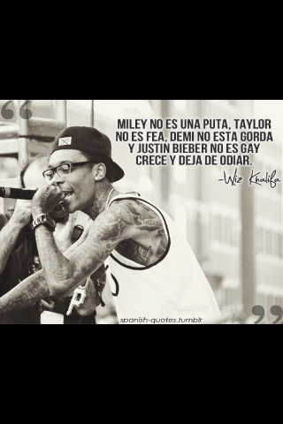 Frases Wiz Khalifa On Twitter Miley No Es Puta Taylor No