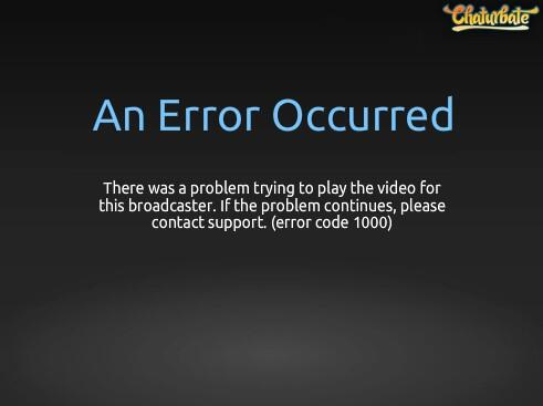 Chaturbate an error occurred