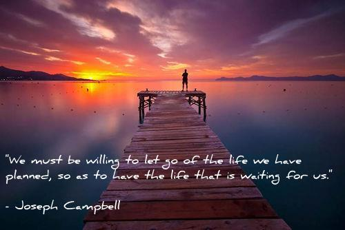 """""""We must be willing to let go of the life we have planned so as to have the life that is waiting for us."""" http://t.co/wNB07fsryo"""