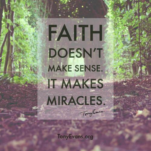 "Tony Evans On Twitter: ""Faith Doesn't Make Sense. It Makes"