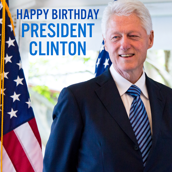 The Democrats On Twitter Happy Birthday President Billclinton