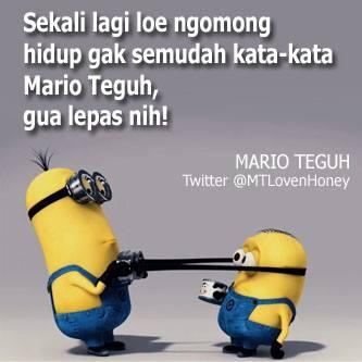 We Minions On Twitter Hidup Tak Semudah Kata Kata Mario Teguh Mtlovenhoney Http T Co Ngjwe37zmc