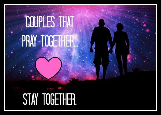 A Couple That Prays Together Stays Together