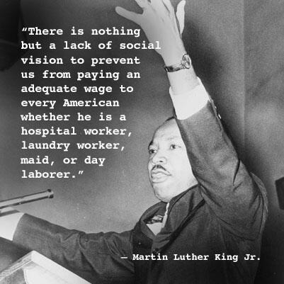 """There is nothing but a lack of social vision to prevent us from paying an adequate wage to every American"" -MLK Jr. http://twitter.com/LaborSec/status/371030279848091648/photo/1"