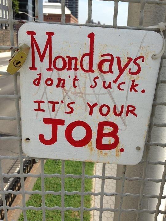 Mondays dont suck pictures