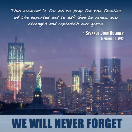 We will never forget. PHOTO: http://twitter.com/SpeakerBoehner/status/377789304572887040/photo/1