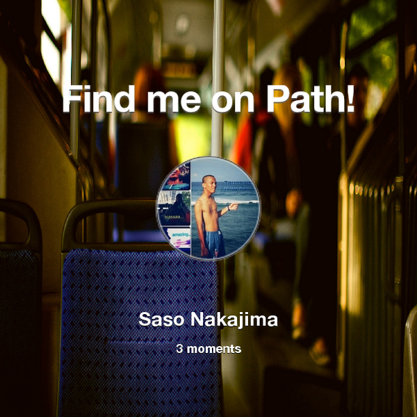 Find me on #Path now! Go to: http://path.com! #thepersonalnetwork