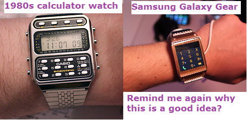 "We've been trying this for 30 years, but a ""Smart Watch"" still looks dumb... #GalaxyGear http://twitter.com/MichaelKitces/status/375365529793335298/photo/1"