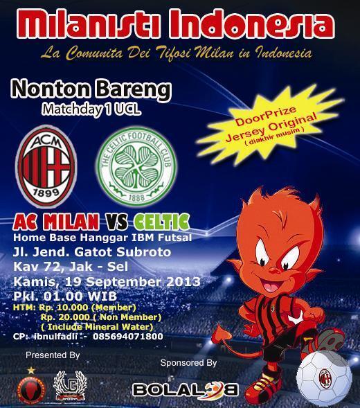 Milanisti Indonesia On Twitter Pusat Nobar Ucl Ac Milan Vs Celtic Kamis 19 9 13 Hanggar Futsal Pancoran Cp 085694071800 Http T Co Vz234vpemb