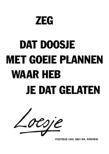 loesje spreuken verhuizen Loesje v/d Posters on Twitter: