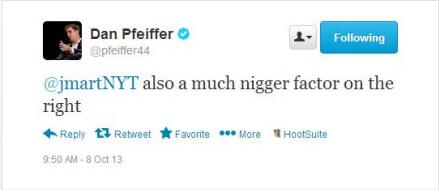 Dan Pfeiffer, Obama adviser tweets about 'Nigger Factor'