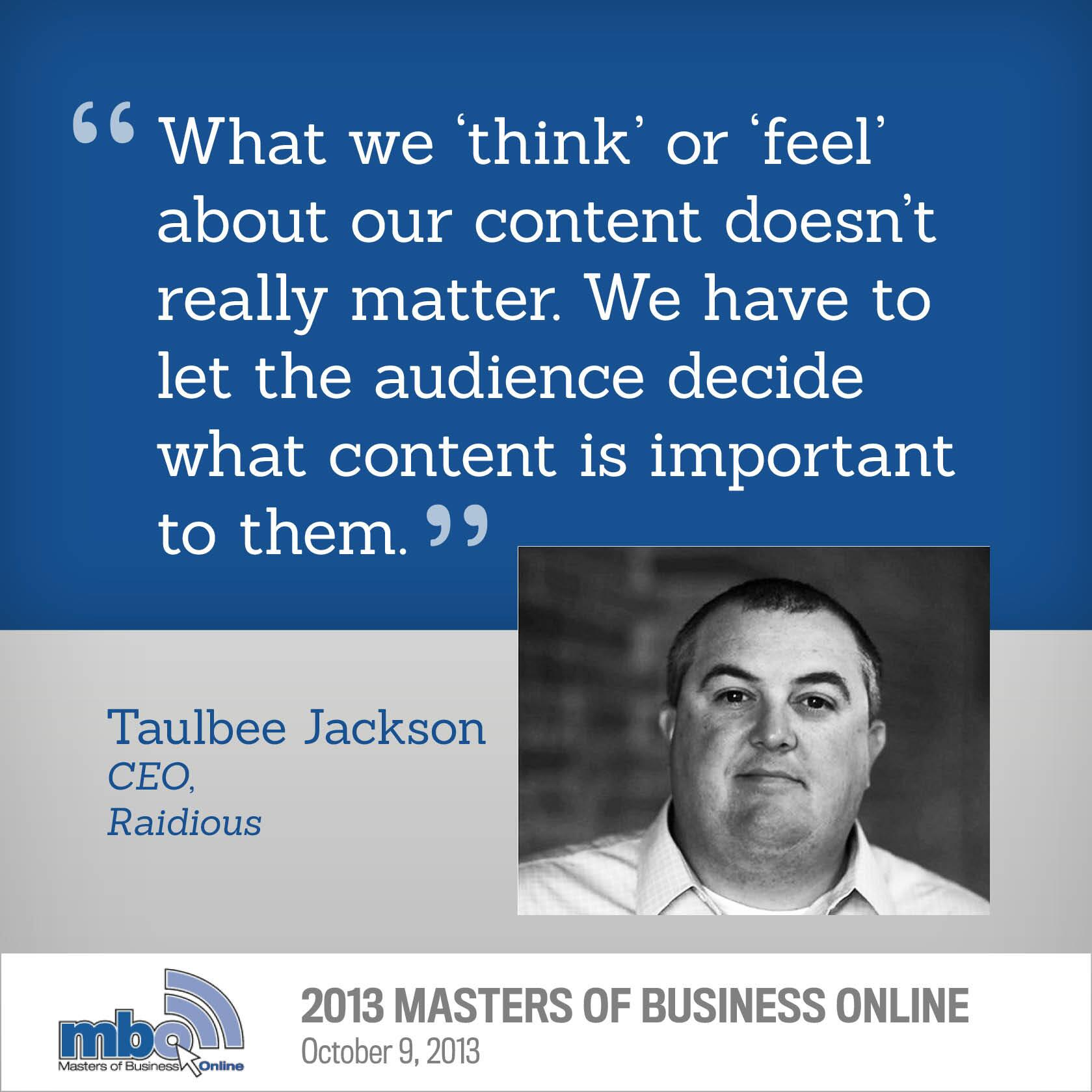 Cater to your audience - @taulbee