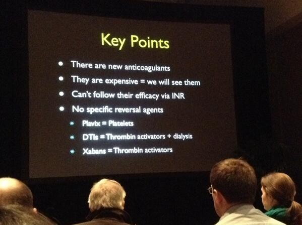 #ACEP13 New anticoagulants, Dabigatran and Xabans, no specific reversal agents, what can you do? http://twitter.com/DrRoadtrip/status/390292326246912000/photo/1