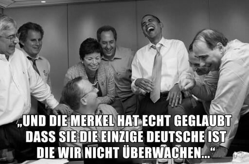 ... und die Merkel dachte wirklich, daß sie als einzige nicht abgehört wird...
