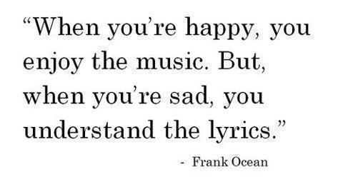 """When you're happy, you enjoy the music. But when you're sad, you understand the lyrics"" #music #quotes http://t.co/AfVtNXDWgK"