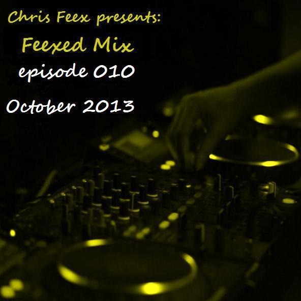 Chris Feex - Feexed Mix episode #010 (October 2013) seciki.pl