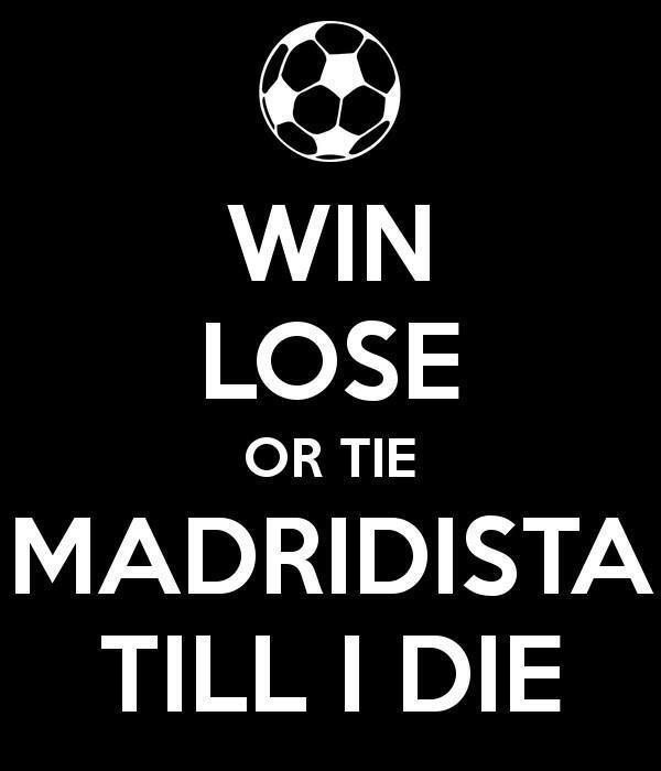 RT @NinasRealMadrid WIN LOSE OR TIE MADRIDISTA TILL I DIE !!! #ElClasicoDay #RealMadridDay #PutaBarca #HalaMadrid