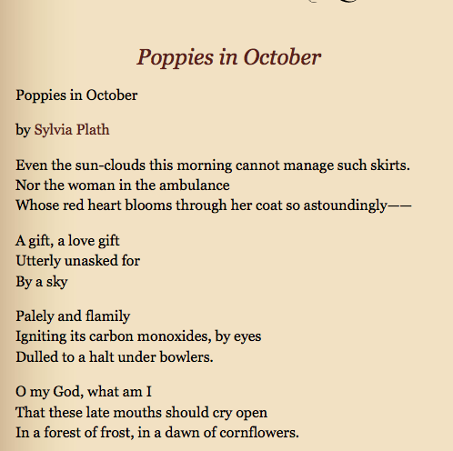 poppies in october by sylvia plath analysis Remembering sylvia plath who would have been 85 today poppies in october even the sun-clouds this morning cannot manage such skirts nor the woman in the ambulance.