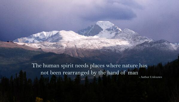 The human spirit needs places where nature has not been rearranged by the hand of man.  (Author Unkn. NPS/Kaesler) ks http://t.co/sf3aJWdHir