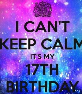 musicmondays on twitter i can t keep calm it s my 17th birthday