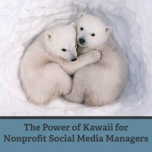 The Power of Kawaii for Nonprofit Social Media Managers:  http://t.co/eUlmvZM6wE @nonprofitorgs #MStech4goodNZ http://t.co/3ipHYmacks